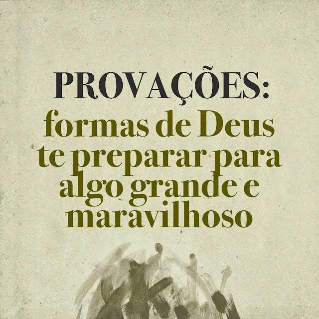 PÃO DIÁRIO - NA PROVAÇÃO DEUS TE PREPARA PARA ALGO MARAVILHOSO!