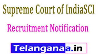 Supreme Court of IndiaSCI Recruitment Notification 2017
