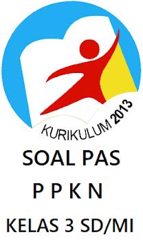 SOAL PAS PPKN KELAS 3 SD/MI