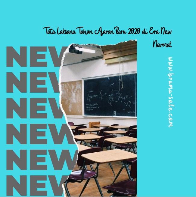 Tata Laksana Tahun Ajaran Baru 2020 di Era New Normal