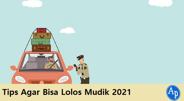 Cara mudik lebaran 2021