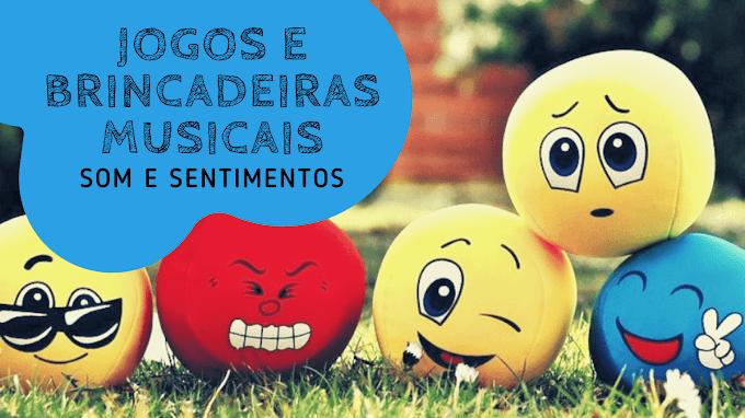 Sons e Sentimentos | Ideia de Atividade Musical