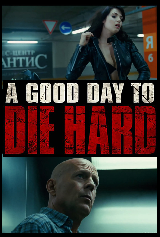 Film Thoughts Recent Watches A Good Day To Die Hard 2013