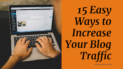 15 Easy Ways to Increase Your Blog Traffic