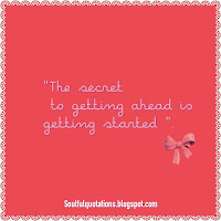 "Dose of motivation, Motivational quotes, inspiring words, ""The secret to getting ahead is getting started ""."