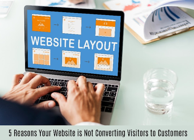 5 Reasons Your Website is Not Converting Visitors to Customers