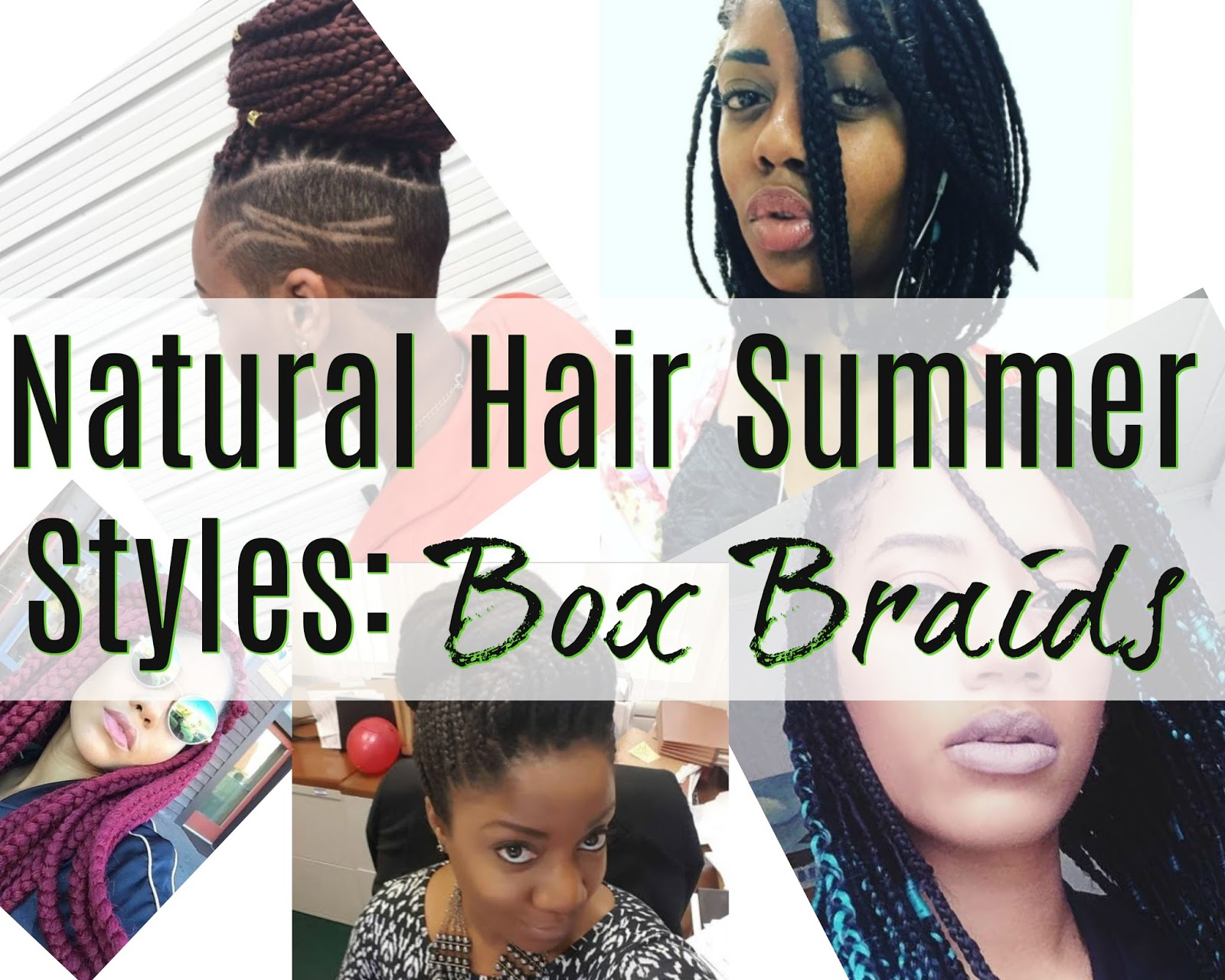 Natural Hair Summer Styles Box Braids Seriously Natural