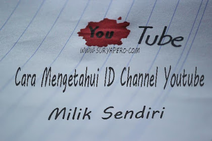 Cara Mengetahui ID Channel Youtube Milik Sendiri Terbaru