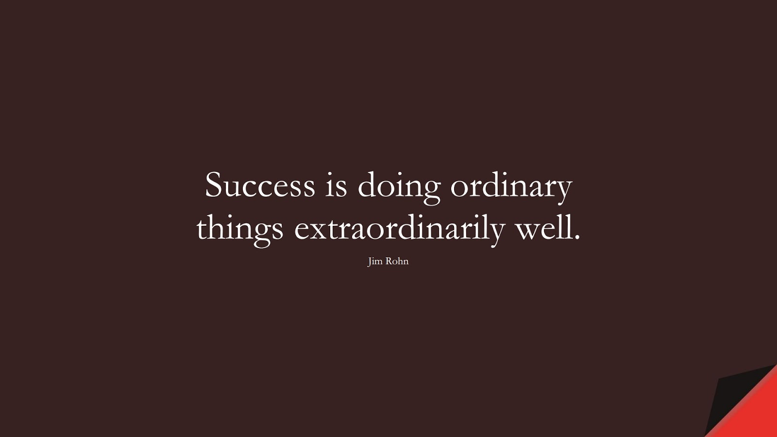 Success is doing ordinary things extraordinarily well. (Jim Rohn);  #SuccessQuotes