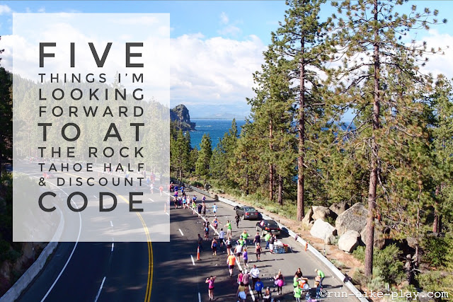 5 Things I'm looking forward to at the Rock Tahoe Half Marathon & Discount Code