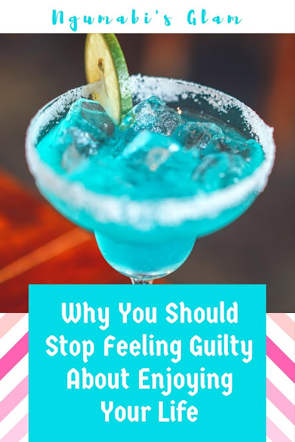 why you should stop feeling guilty and enjoy life