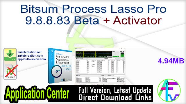 Bitsum Process Lasso Pro 9.8.8.83 Beta + Activator