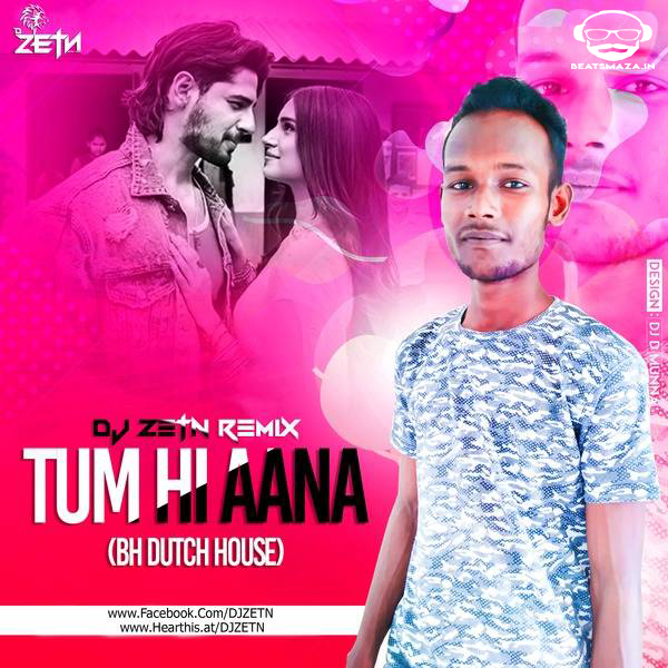 Tum Hi Aana (Bh Dutch House) - Dj Zetn Remix