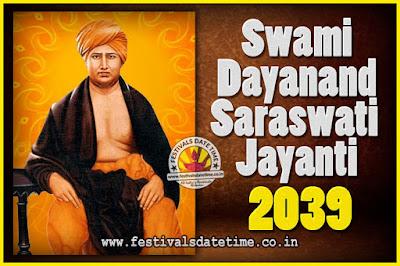 2039 Swami Dayanand Saraswati Jayanti Date & Time, 2039 Swami Dayanand Saraswati Jayanti Calendar