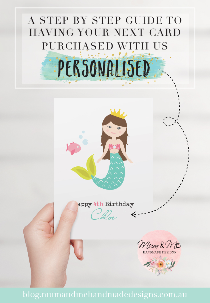 A step by step Guide to having your next card purchased with us Personalised by Mum and Me Handmade Designs