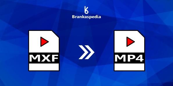 Cara mengubah MXF menjadi MP4