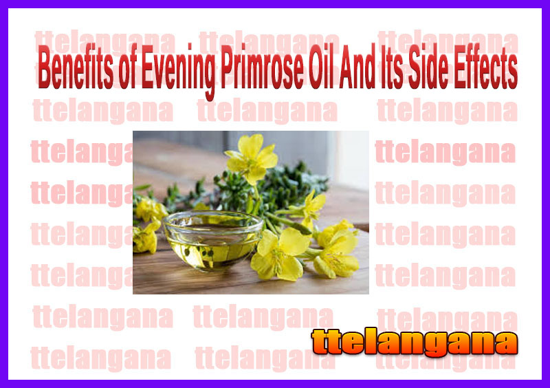 Benefits of Evening Primrose Oil And Its Side Effects