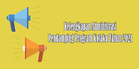 Surat Lamaran Kotaku Tahun 2021 Surat Minat Lokasi Program Kotaku Tahun 2021 Form Pakta lntegritas Program Kotaku Curriculum Vitae (CV) Program Kotaku