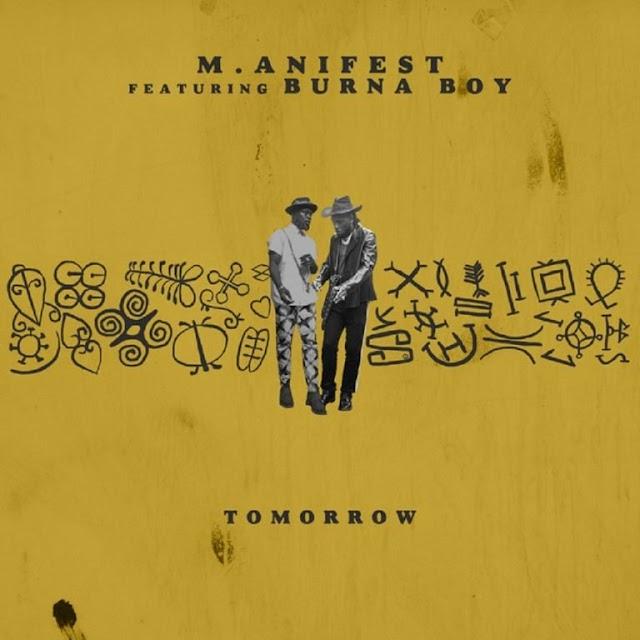 MUSIC: M.ANIFEST ft BURNA BOY _ TOMORROW DOWNLOAD MP3