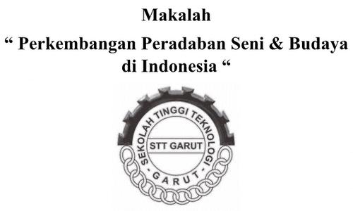 Contoh Makalah Perkembangan Peradaban Seni dan Budaya di Indonesia