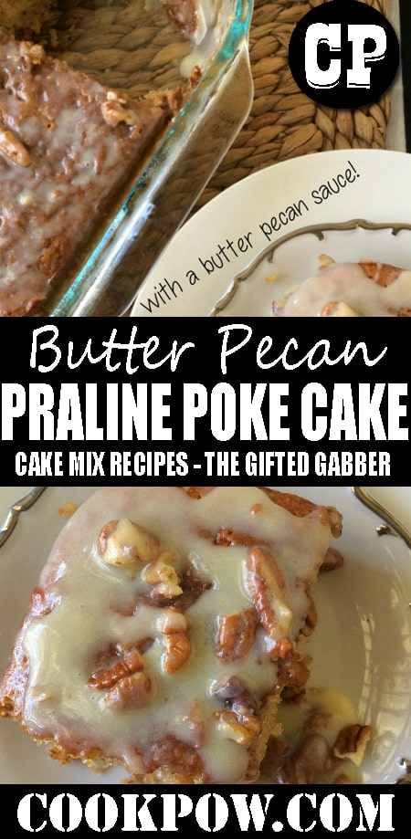 BUTTER PECAN PRALINE POKE #CAKE – CAKE MIX# RECIPES – THE GIFTED GABBER