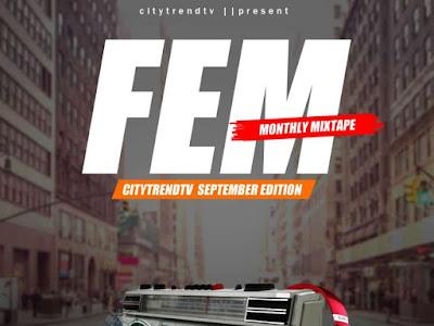 DJ Ozzytee – FEM! CitytrendTv September Edition Monthly Mix