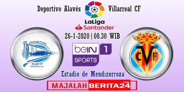 Prediksi Deportivo Alaves vs Villarreal — 26 Januari 2020