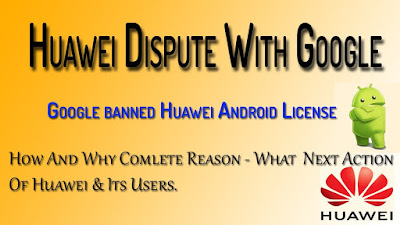 Huawei Dispute With Google