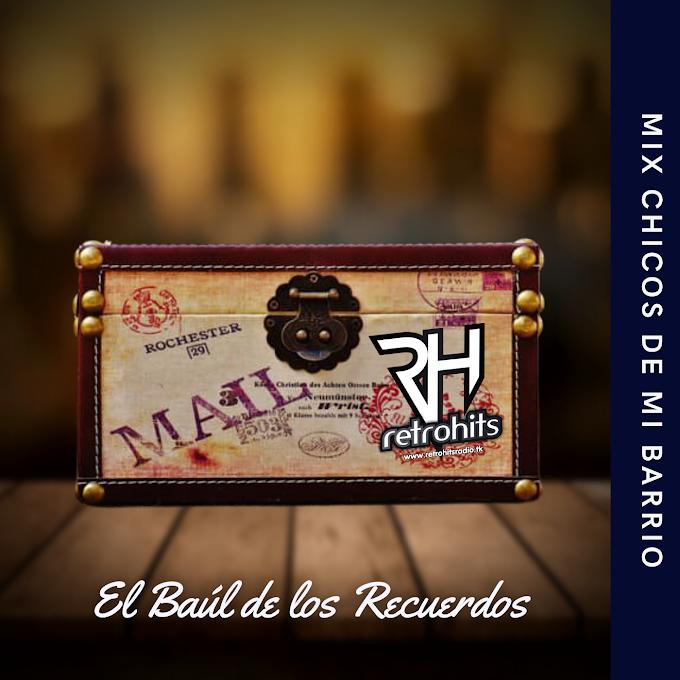 El Baúl De Los Recuerdos (Mix Chicos de mi Barrio) - DJ Lito Martz