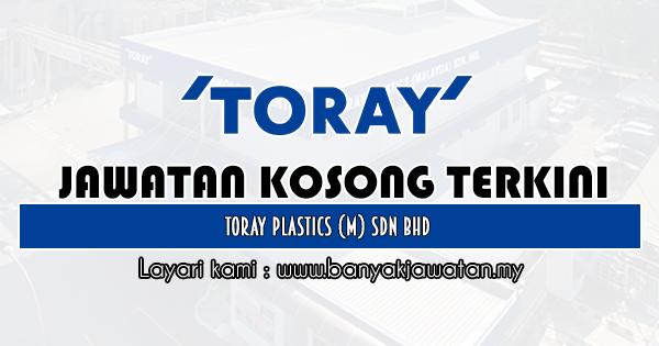 Jawatan Kosong 2020 di Toray Plastics (M) Sdn Bhd
