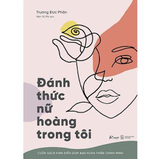 Đánh Thức Nữ Hoàng Trong Tôi – Cuốn Sách Kinh Điển Giúp Bạn Hoàn Thiện Chính Mình ebook PDF-EPUB-AWZ3-PRC-MOBI