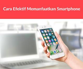 Lakukan 5 Hal Ini Agar Handphonemu Lebih Bermanfaat !