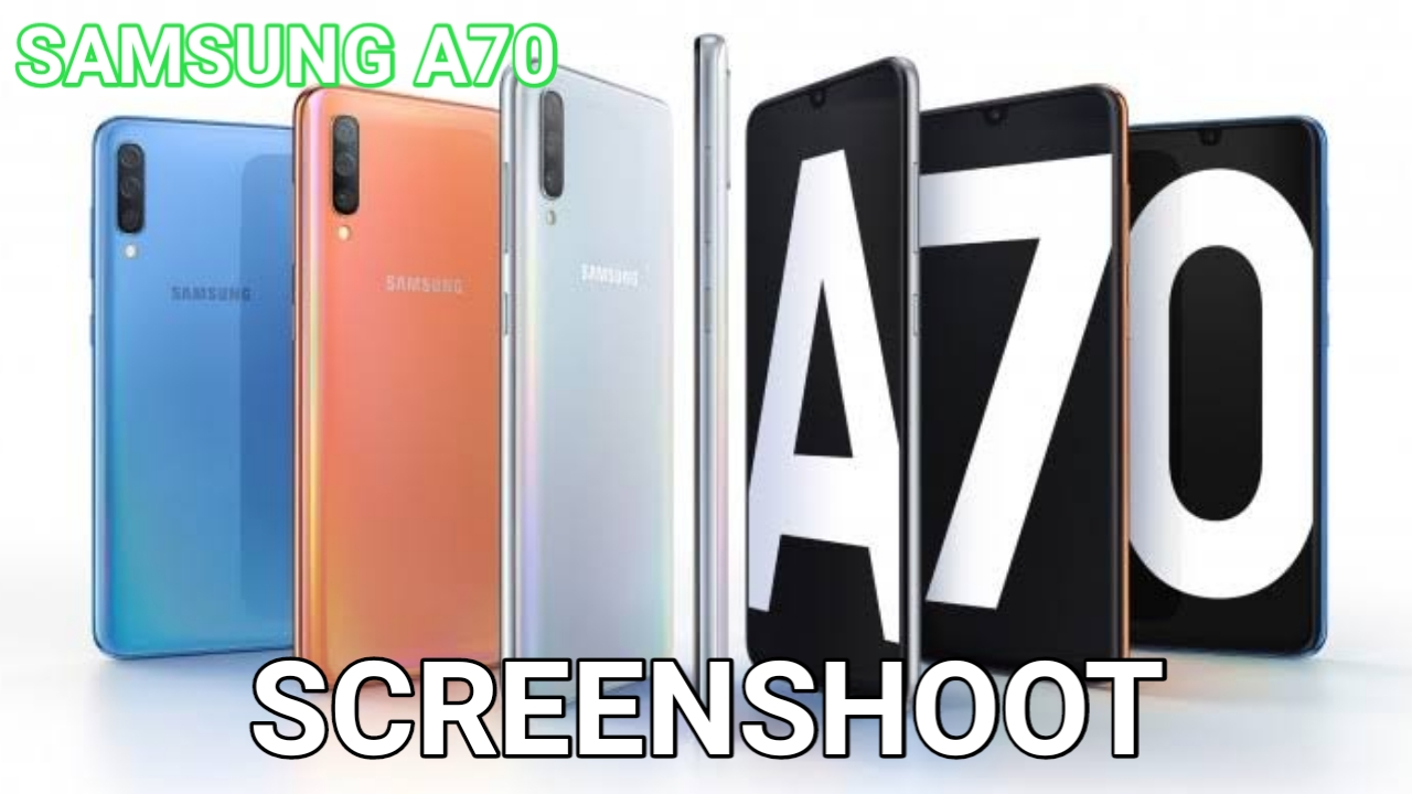 Cara Screenshoot Samsung Galaxy A70