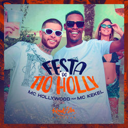 Baixar Festa do Tio Holly - MC Hollywood e MC Kekel Mp3