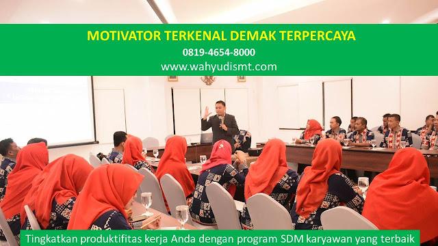 •             MOTIVATOR DI DEMAK  •             JASA MOTIVATOR DEMAK  •             MOTIVATOR DEMAK TERBAIK  •             MOTIVATOR PENDIDIKAN  DEMAK  •             TRAINING MOTIVASI KARYAWAN DEMAK  •             PEMBICARA SEMINAR DEMAK  •             CAPACITY BUILDING DEMAK DAN TEAM BUILDING DEMAK  •             PELATIHAN/TRAINING SDM DEMAK