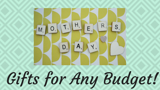 Blue background with Mother's Day in scrabble tiles and text 'Gifts for Every Budget!'