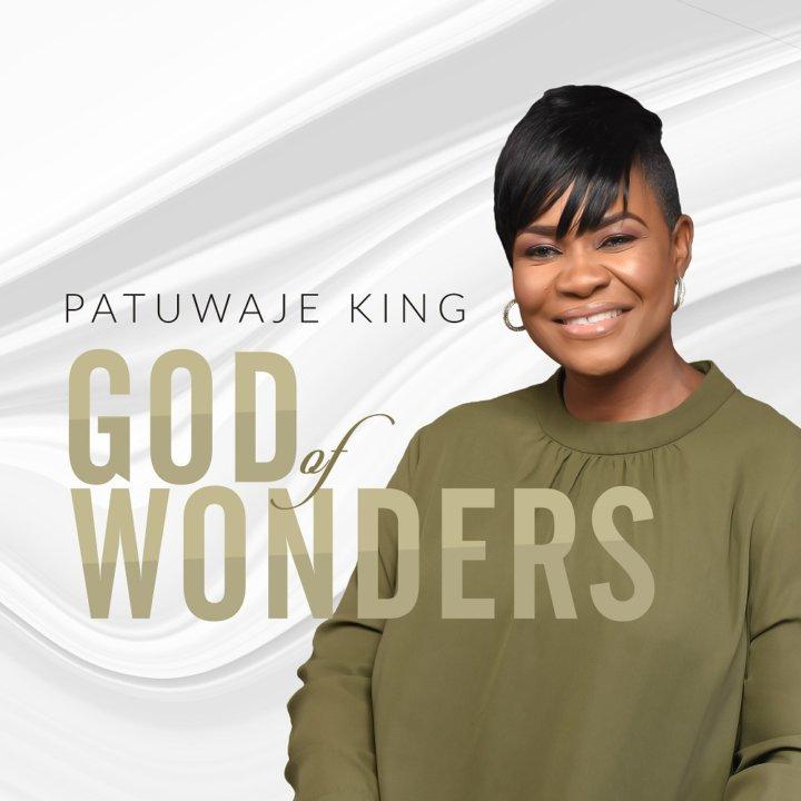 God of Wonders by Pat Uwaje-King Lyrics
