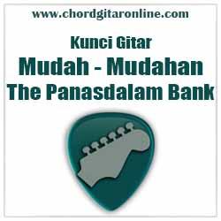 Chord Mudah Mudahan The Panasdalam Bank feat Agan Andika