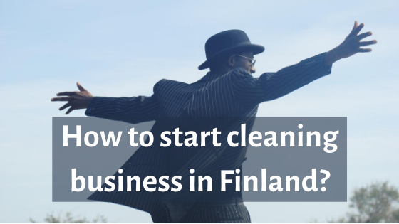 How can I open cleaning service in Finland?
