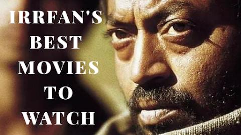 Remembering Irrfan Khan: Watching His Best Movies
