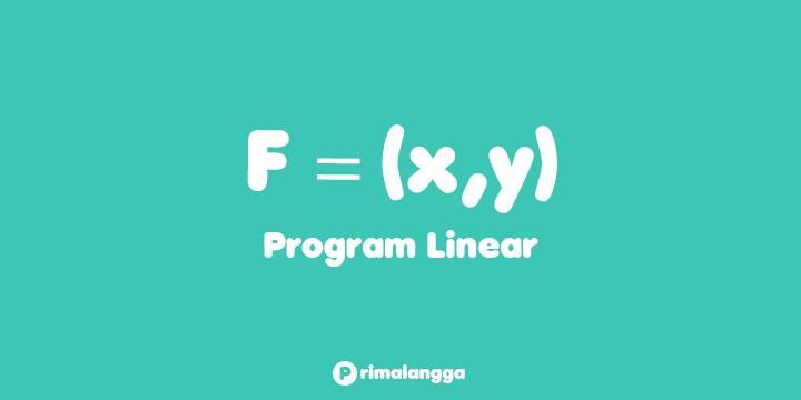 Contoh Soal Program Linear Kelas 10 [+Cara dan Pembahasan]