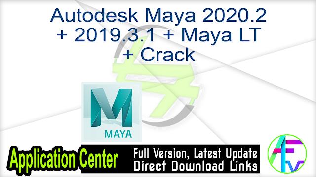 Autodesk Maya 2020.2 + 2019.3.1 + Maya LT + Crack