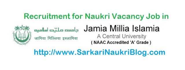 Naukri Vacancy Recruitment Jamia Millia Islamia Delhi