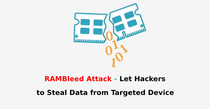 RAMBleed  - RAMBleed - RAMBleed Attack Enables Hackers to Steal Data from Targeted Device