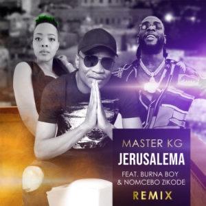 Music: Master KG Ft Burna Boy & Nomcebo Zikode – Jerusalema (Remix)