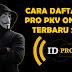 Cara Daftar ID Pro PKV Online Terbaru 2021