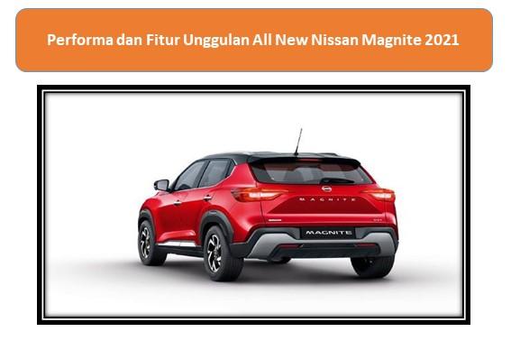 Performa dan Fitur Unggulan All New Nissan Magnite 2021