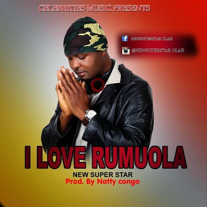 [Music] I love Rumuola by New Super Star