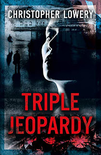 Triple Jeopardy - the gripping new thriller book promotion sites Christopher Lowery