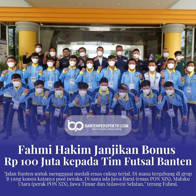 Fahmi Hakim Janjikan Bonus Rp 100 Juta kepada Tim Futsal Banten